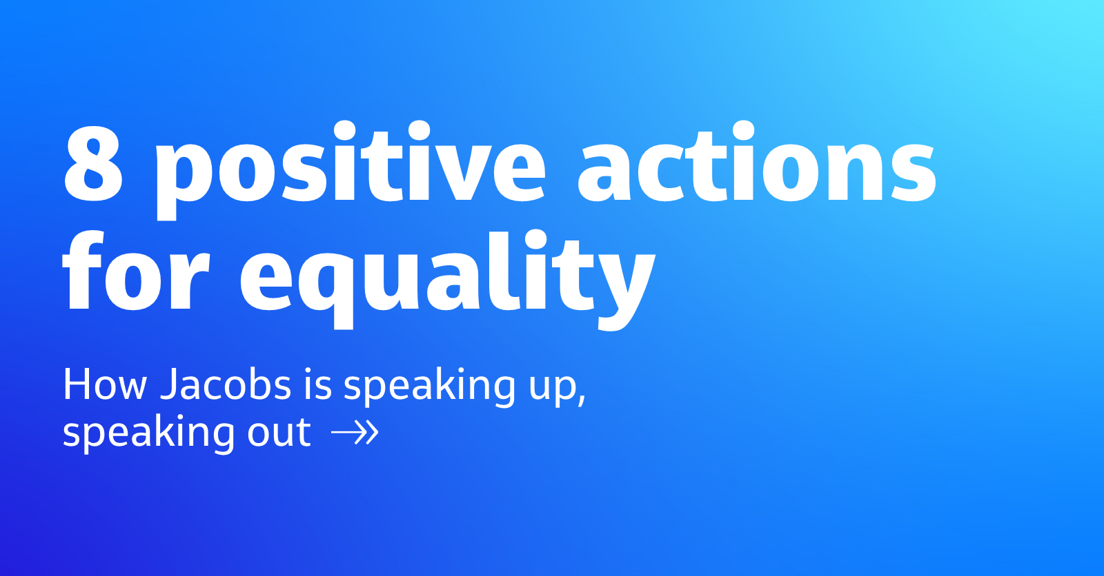 8 Positive Actions for Equality-Jacobs is Speaking up and Speaking Out