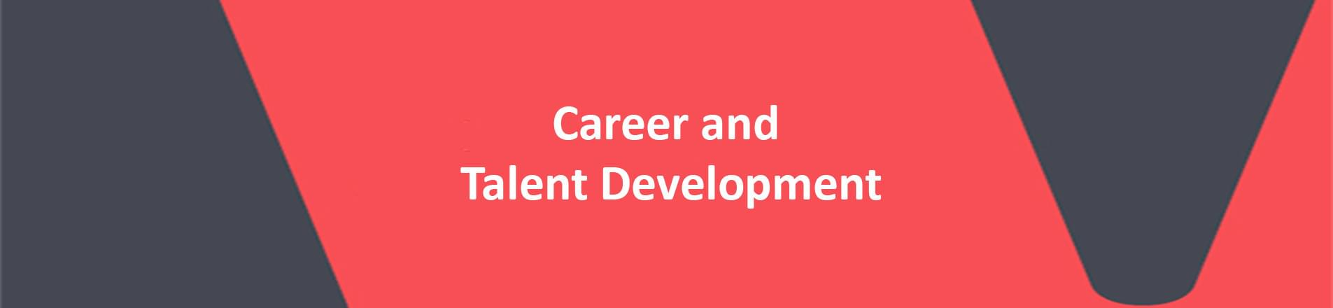 Red banner with white text spelling Career and  Talent Development