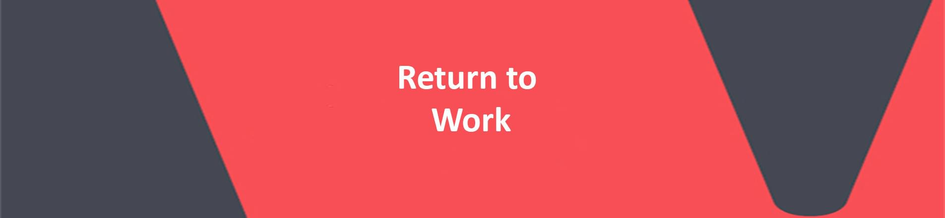 Red banner with white text reading return to work