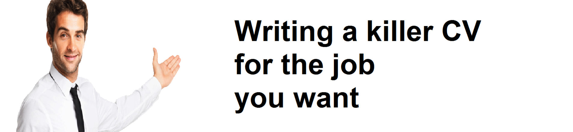 Writing a killer CV for the job you want
