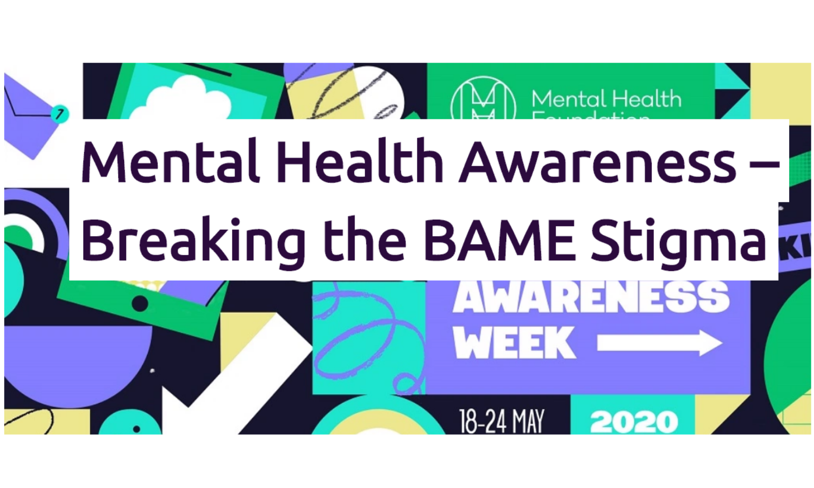 Mental Health Awareness – Breaking the BAME Stigma