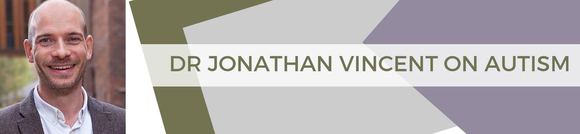 Dr Jonathan Vincent of York St John University talks autism