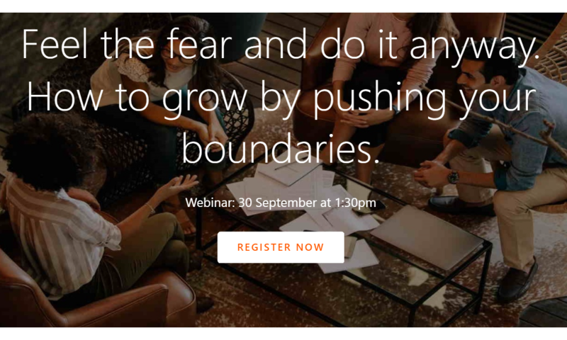 Feel the fear and do it anyway. How to grow by pushing your boundaries.