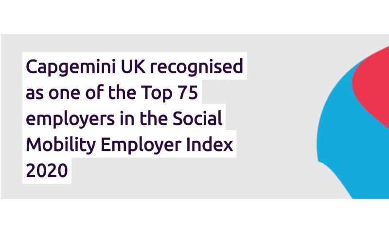 Capgemini UK recognised as one of the Top 75 employers in the Social Mobility Employer Index 2020
