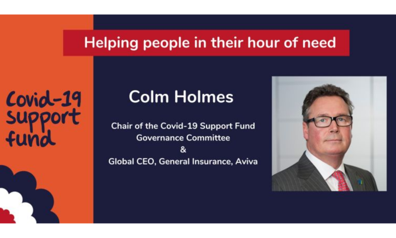 Colm Holmes, Global CEO, General Insurance, Aviva, has been appointed as the new Chair of the Covid-19 Support Fund.