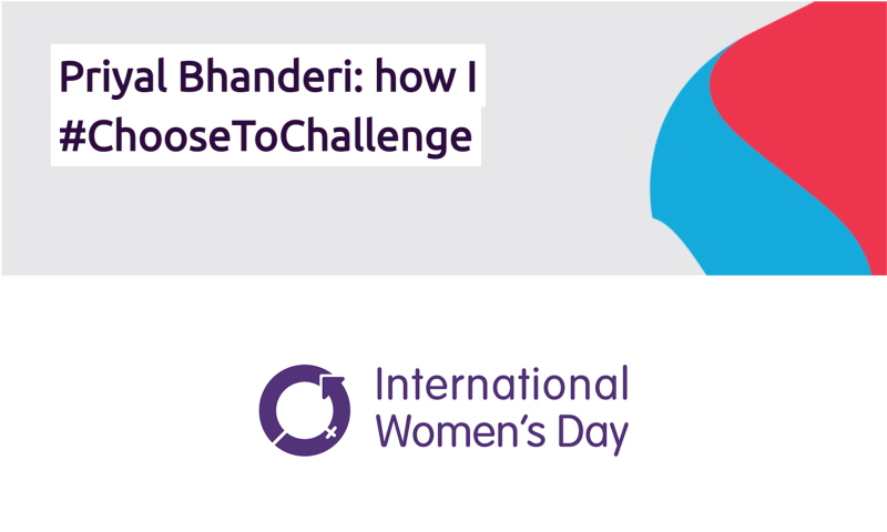 Priyal Bhanderi: how I #ChooseToChallenge
