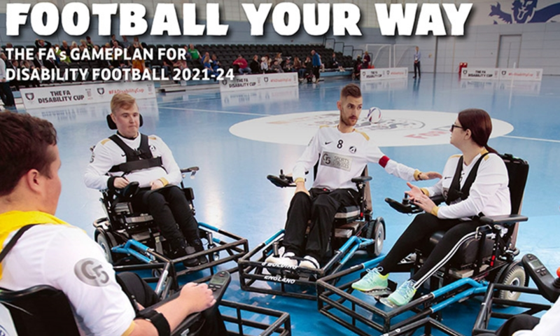 Football Your Way, to help develop, improve and raise awareness of Disability Football in England.