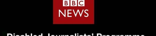 BBC - Disabled Journalists' Programme