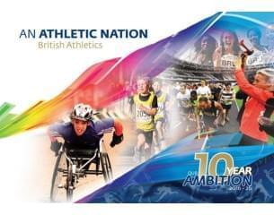 An Athletic Nation - British Athletics - Our 10 Year Ambition 2016-2026
