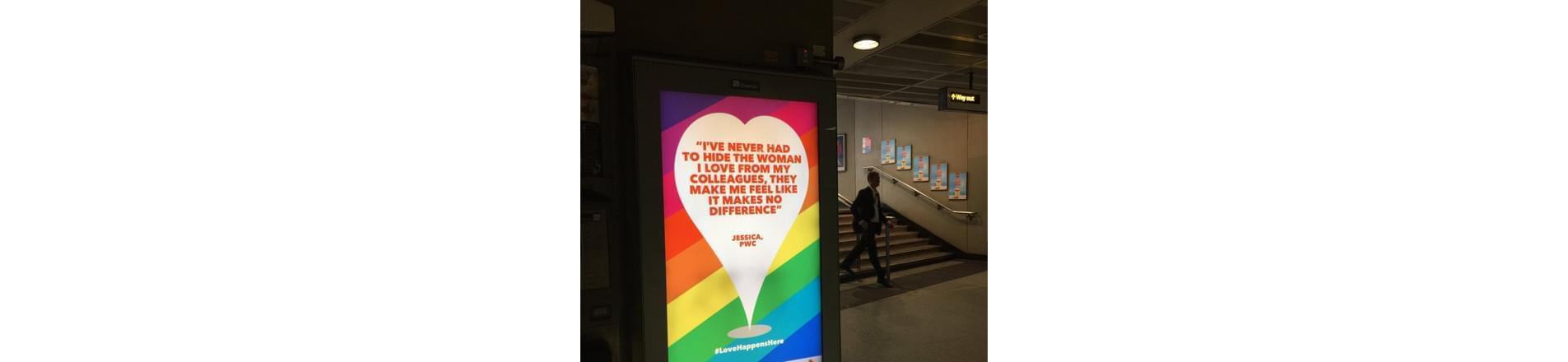 a PwC London Pride advert on the London Underground, which reads 'I've never had to hide the woman I love from my colleagues, they make me feel like it makes no difference.'