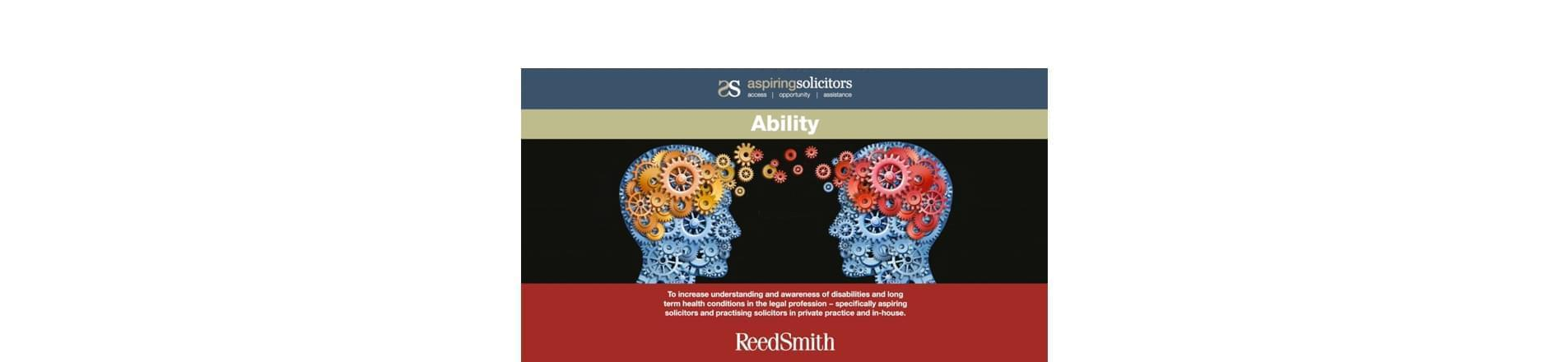 the Aspiring Solicitors logo with the word 'Ability' and an image of two silhouettes of with mechanical workings within their head and the text ' To increase understanding and awareness of disabilities and long-term health conditions in the legal profession- specifically aspiring solicitors and practicing solicitors in private practice and in-house'
